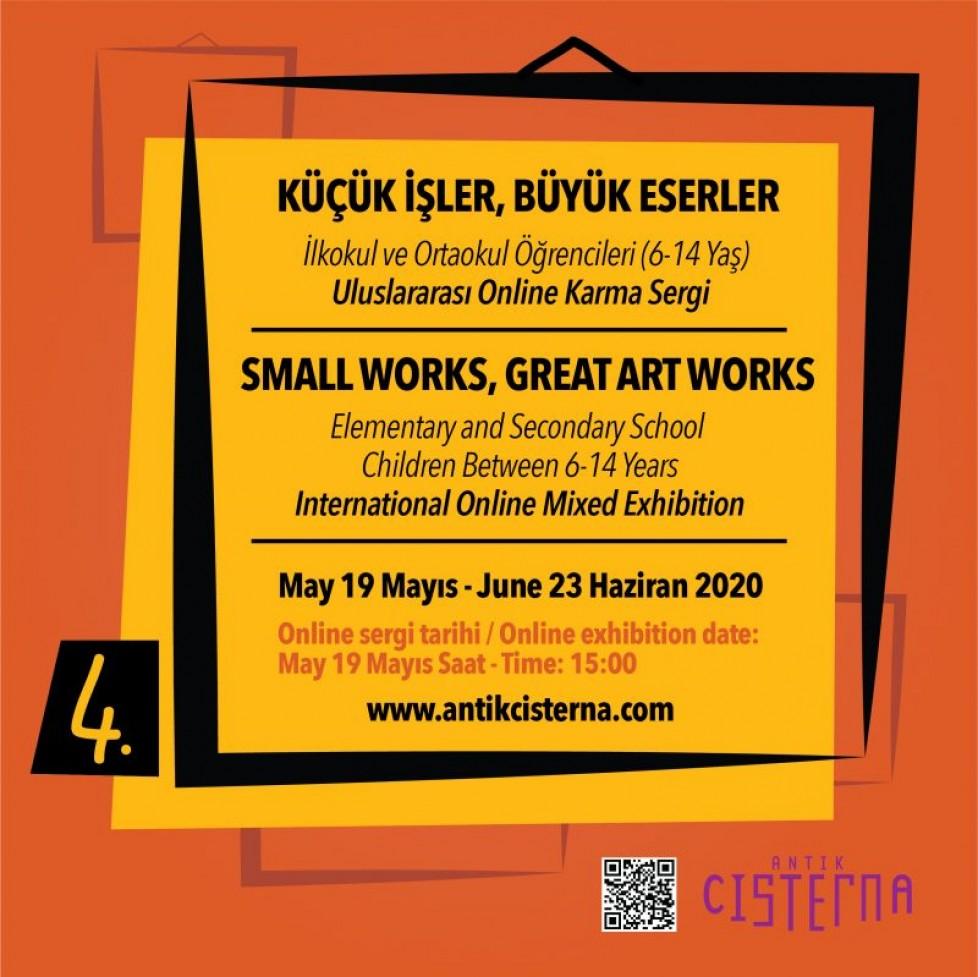 """""""4.Küçük İşler Büyük Eserler""""Uluslararası Online Karma Sergiİlkokul ve Ortaokul Öğrencileri (6 – 14 yaş)  """"19 Mayıs -23 Haziran 2020"""""""