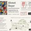 """Ahmet Başar / """"Topladıklarım – Collected items"""""""