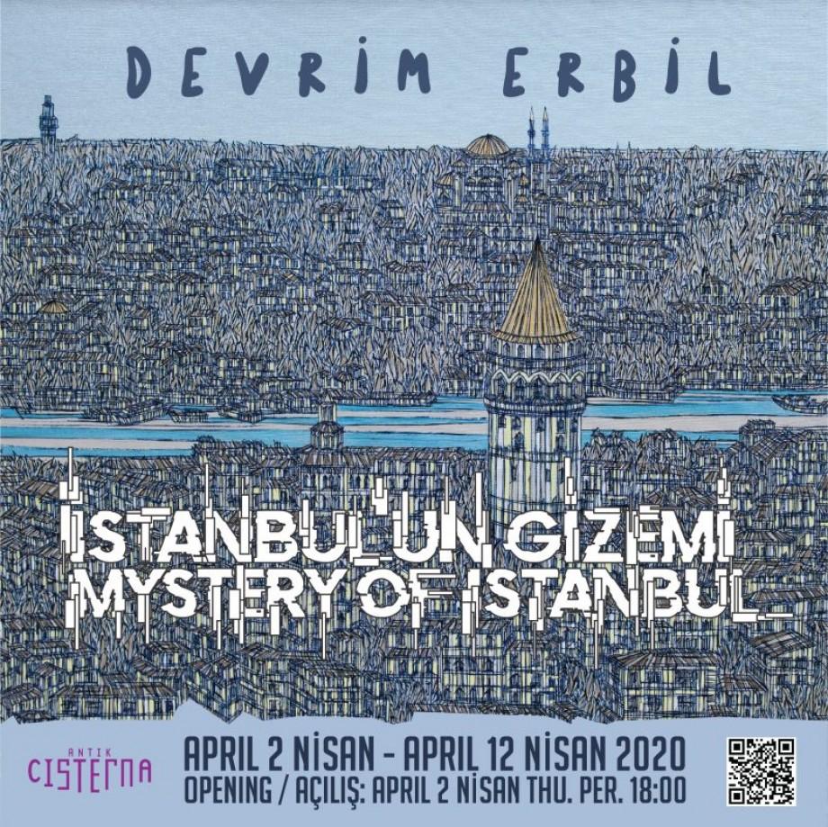"""Sergimiz Haziran ayına  ertelenmiştir yeni tarihler belli olunca paylaşılacaktır.İlginize teşekkür ederiz. DEVRİM ERBİL SERGİSİ  """"İSTANBUL'UN GİZEMİ"""""""